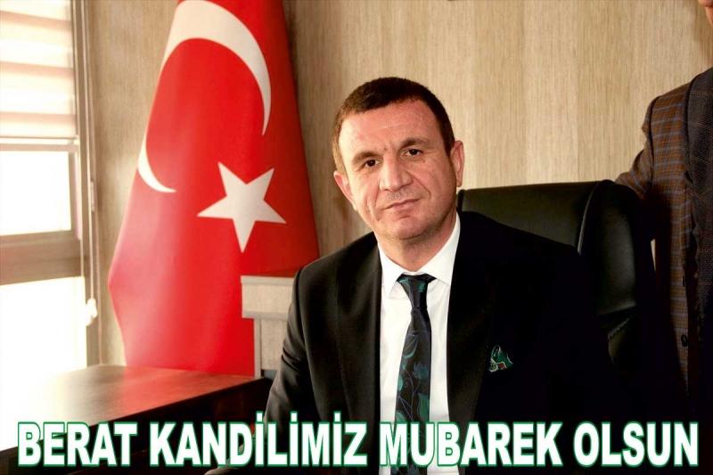 AK Parti Kurtalan İlçe Başkanı Haşim Karaatay'dan Berat Kandili Mesajı