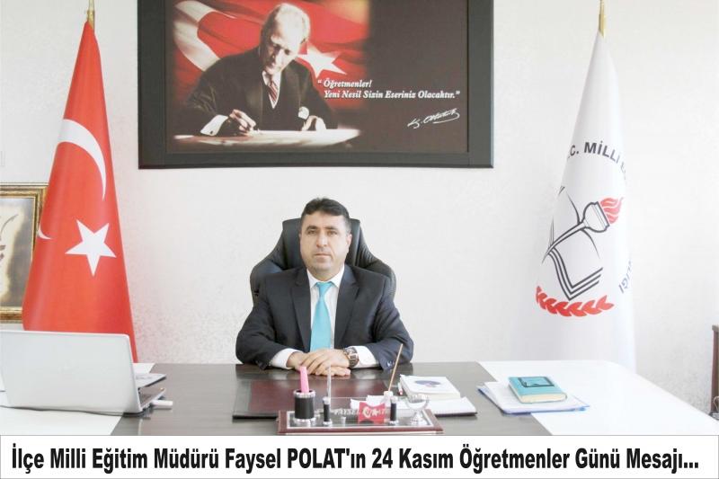 İlçe Milli Eğitim Müdürü Faysel POLAT'ın 24 Kasım Öğretmenler Günü Mesajı...
