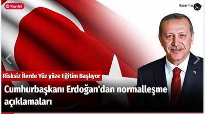 Cumhurbaşkanı Erdoğan'ın normalleşme açıklamalarındı satır başları;